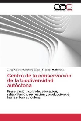 Centro de La Conservacion de La Biodiversidad Autoctona