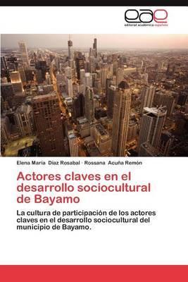 Actores Claves En El Desarrollo Sociocultural de Bayamo