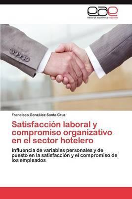 Satisfaccion Laboral y Compromiso Organizativo En El Sector Hotelero