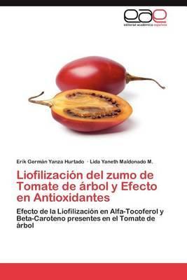 Liofilizacion del Zumo de Tomate de Arbol y Efecto En Antioxidantes