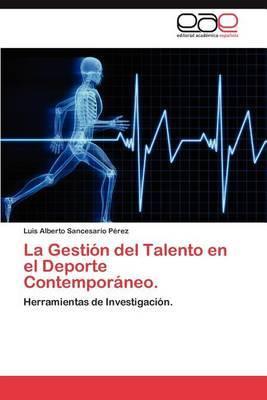 La Gestion del Talento En El DePorte Contemporaneo.