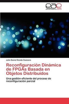 Reconfiguracion Dinamica de FPGAs Basada En Objetos Distribuidos