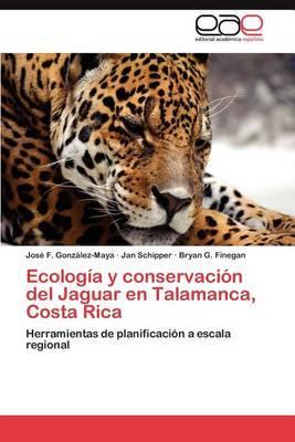 Ecologia y Conservacion del Jaguar En Talamanca, Costa Rica