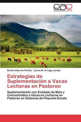 Estrategias de Suplementacion a Vacas Lecheras En Pastoreo