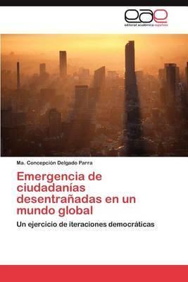 Emergencia de Ciudadanias Desentranadas En Un Mundo Global