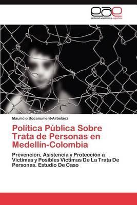 Politica Publica Sobre Trata de Personas En Medellin-Colombia
