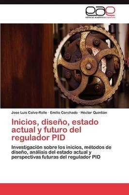 Inicios, Diseno, Estado Actual y Futuro del Regulador Pid