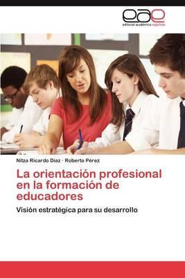 La Orientacion Profesional En La Formacion de Educadores