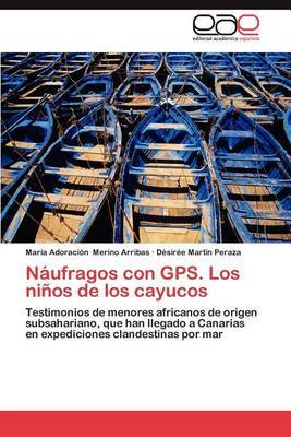 Naufragos Con GPS. Los Ninos de Los Cayucos