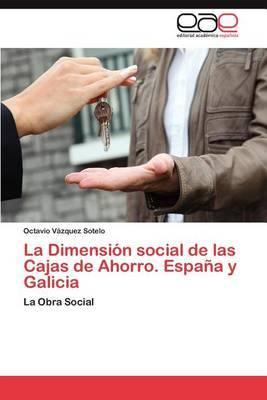 La Dimension Social de Las Cajas de Ahorro. Espana y Galicia