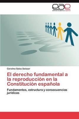 El Derecho Fundamental a la Reproduccion En La Constitucion Espanola