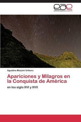 Apariciones y Milagros En La Conquista de America