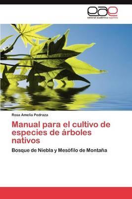Manual Para El Cultivo de Especies de Arboles Nativos