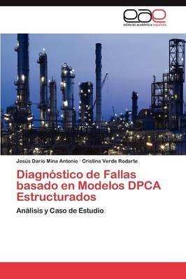 Diagnostico de Fallas Basado En Modelos Dpca Estructurados