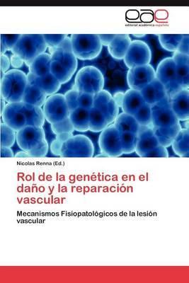 Rol de La Genetica En El Dano y La Reparacion Vascular