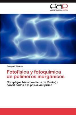 Fotofisica y Fotoquimica de Polimeros Inorganicos