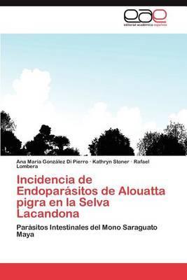 Incidencia de Endoparasitos de Alouatta Pigra En La Selva Lacandona