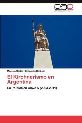 El Kirchnerismo En Argentina