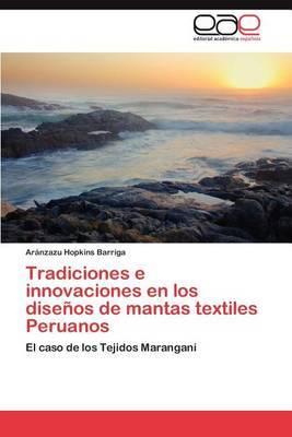 Tradiciones E Innovaciones En Los Disenos de Mantas Textiles Peruanos
