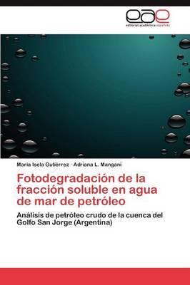 Fotodegradacion de la Fraccion Soluble En Agua de Mar de Petroleo