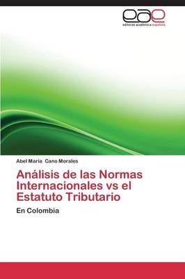 Analisis de Las Normas Internacionales Vs El Estatuto Tributario