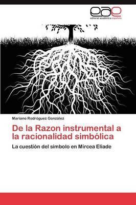 de La Razon Instrumental a la Racionalidad Simbolica