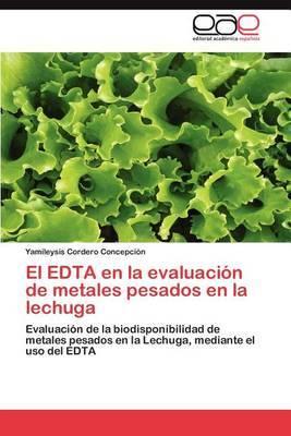 El Edta En La Evaluacion de Metales Pesados En La Lechuga