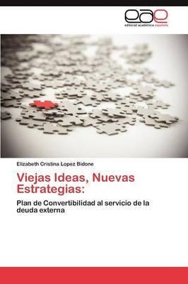 Viejas Ideas, Nuevas Estrategias