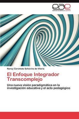 El Enfoque Integrador Transcomplejo