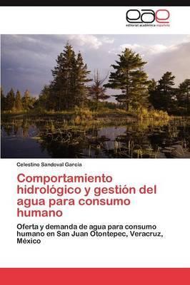 Comportamiento Hidrologico y Gestion del Agua Para Consumo Humano