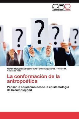 La Conformacion de La Antropoetica