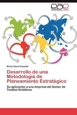 Desarrollo de Una Metodologia de Planeamiento Estrategico