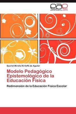Modelo Pedagogico Epistemologico de La Educacion Fisica