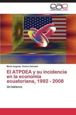 El Atpdea y Su Incidencia En La Economia Ecuatoriana, 1992 - 2008