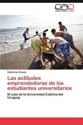 Las Actitudes Emprendedoras de Los Estudiantes Universitarios