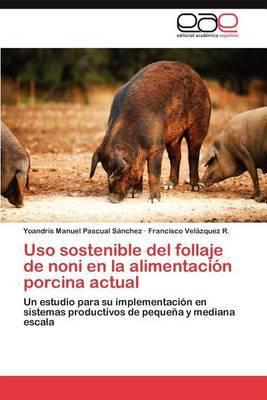 USO Sostenible del Follaje de Noni En La Alimentacion Porcina Actual