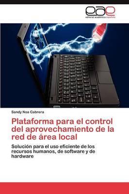 Plataforma Para El Control del Aprovechamiento de La Red de Area Local