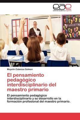 El Pensamiento Pedagogico Interdisciplinario del Maestro Primario