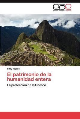 El Patrimonio de La Humanidad Entera