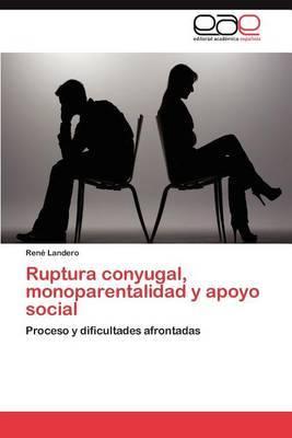 Ruptura Conyugal, Monoparentalidad y Apoyo Social