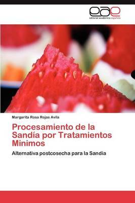 Procesamiento de la Sandia Por Tratamientos Minimos