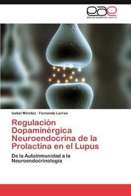 Regulacion Dopaminergica Neuroendocrina de La Prolactina En El Lupus