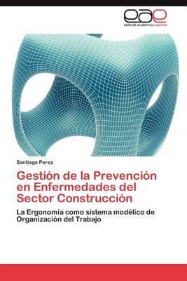 Gestion de La Prevencion En Enfermedades del Sector Construccion