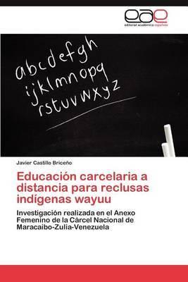 Educacion Carcelaria a Distancia Para Reclusas Indigenas Wayuu