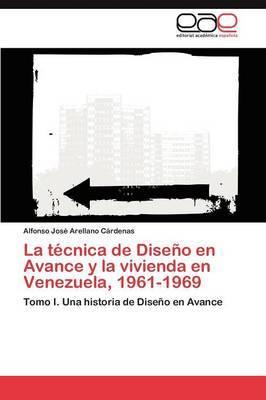 La Tecnica de Diseno En Avance y La Vivienda En Venezuela, 1961-1969