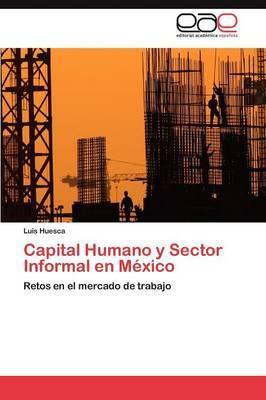 Capital Humano y Sector Informal En Mexico
