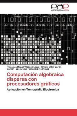 Computacion Algebraica Dispersa Con Procesadores Graficos