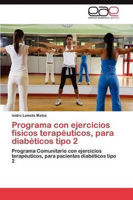 Programa Con Ejercicios Fisicos Terapeuticos, Para Diabeticos Tipo 2