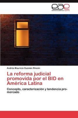 La Reforma Judicial Promovida Por El Bid En America Latina