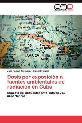 Dosis Por Exposicion a Fuentes Ambientales de Radiacion En Cuba